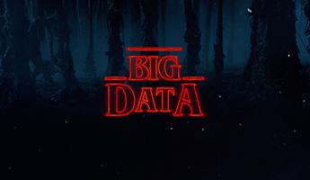 Sua empresa, Stranger Things e Big Data