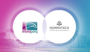 Humantech e Inovaparq: parceria estratégica que acelera a inovação